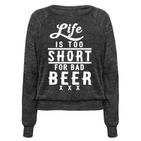 Life Is Too Short For Bad Beer