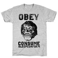 Obey Consume Sleep Conform (They Live)