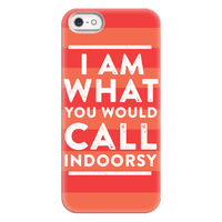 I Am What You Would Call Indoorsy Phonecase