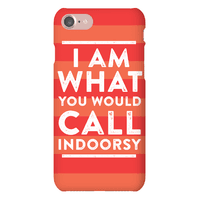 I Am What You Would Call Indoorsy