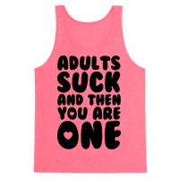 Adults Suck