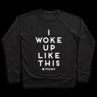 I Woke Up Like This (Bitchy)