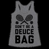 Don't Be a Deuce Bag