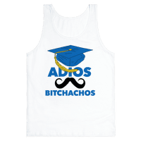 Adios Bitchachos (Graduate Edition)