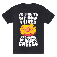I'd Like to Die How I Lived: Drowning in Nacho Cheese