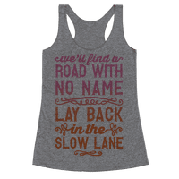 Find A Road With No Name, Lay Back In The Slow Lane