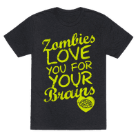 Zombies Love You For Your Brains (Dark)