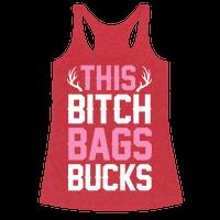 This Bitch Bags Bucks