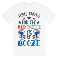 Three Cheers For The Red White & Booze