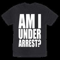 Am I Under Arrest?