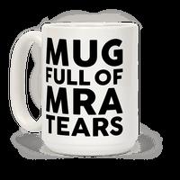 Mug Full Of MRA Tears