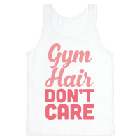 Gym Hair Don't Care Tank