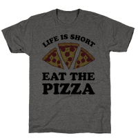 Life Is Short Eat The Pizza
