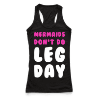 Mermaids Don't Do Leg Day