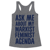 Ask Me About My Marxist Feminist Agenda