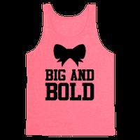 Big And Bold