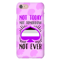 Not Today Not Tomorrow Not Ever (Asexual Pride)