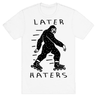 Later Haters Bigfoot