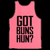 Got Buns Hun?