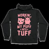 Workin' My Puff into Tuff Hoodie