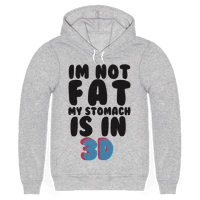 I'm Not Fat My Stomach Is In 3D