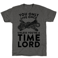 You Only Live Once Unless You're A Time Lord