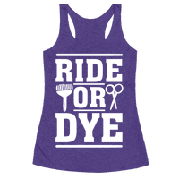 Ride Or Dye Racerback
