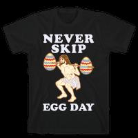 Never Skip Egg Day Jesus