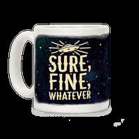 Sure, Fine, Whatever