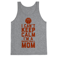 I Can't Keep Calm, I'm A Basketball Mom