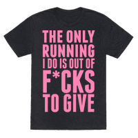 The Only Running I Do Is Out Of Fucks To GiveThe Only Running I Do Is Out Of F*cks To Give (Censored)