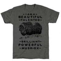 I Am A Beautiful Talented Brilliant Powerful Musk-Ox