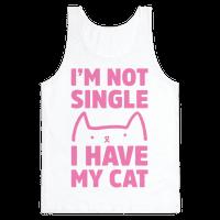 I'm Not Single I Have My Cat Tank