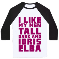 I Like My Men Tall Dark And Idris Elba