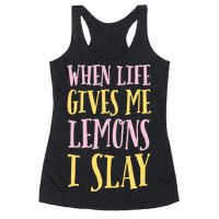 When Life Gives Me Lemons I Slay Racerback