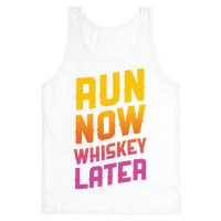 Run Now Whiskey Later Tank