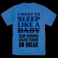 I Want to Sleep Like a Sleep Deprived College Student On Break