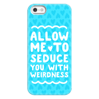 Seduce You With Weirdness
