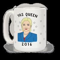Yas Queen Hillary Clinton 2016 Mug