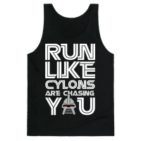 Run Like Cylons Are Chasing You