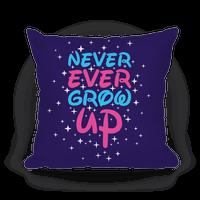 Never Ever Grow Up Pillow