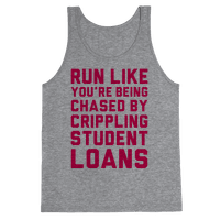 Run Like You're Being Chased By Crippling Student Loans Tank