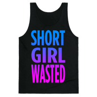 Short Girl Wasted (tank)