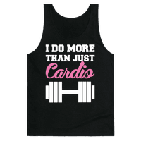 I Do More Than Just Cardio