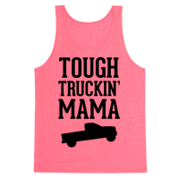Tough Truckin' Mama