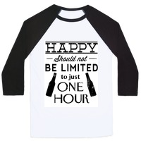 4f2ab7784 Happy Should Not be Limited to just One Hour T-Shirt   LookHUMAN
