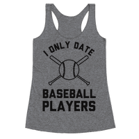 I Only Date Baseball Players