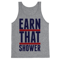 Earn That Shower