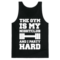 The Gym Is My Nightclub