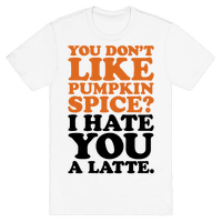 You Don't Like Pumpkin Spice?
